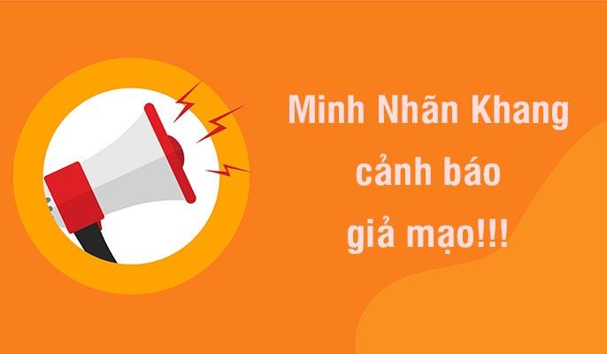 Minh Nhãn Khang cảnh báo giả mạo!!!